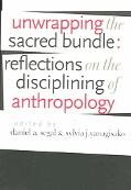 Unwrapping The Sacred Bundle Reflections On The Disciplining Of Anthropology