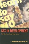 Sex In Development Science, Sexuality, And Morality In Global Perspective