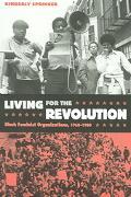 Living for the Revolution Black Feminist Organizations, 1968-1980