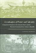 Landscapes of Power And Identity Comparative Histories in the Sonoran Desert And the Forests...