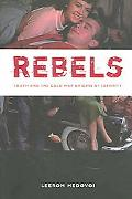 Rebels Youth and The Cold War Origins of Identity