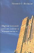 Higher Ground Ethics And Leadership in the Modern University