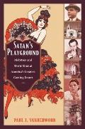 Satans Playground: Mobsters and Movie Stars at Americas Greatest Gaming Resort (American Enc...