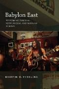 Babylon East: Performing Dancehall, Roots Reggae, and Rastafari in Japan