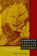 Absolute Erotic, Absolute Grotesque : The Living, Dead, and Undead in Japan's Imperialism, 1...