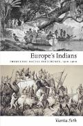 Europe's Indians : Producing Racial Difference, 1500-1900