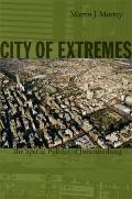 City of Extremes : The Spatial Politics of Johannesburg
