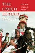 Czech Reader : History, Culture, Politics