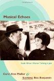 Musical Echoes: South African Women Thinking in Jazz (Refiguring American Music)