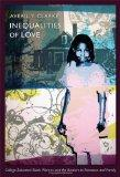 The Inequalities of Love: College-Educated Black Women and the Barriers to Romance and Famil...