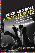 Rock and Roll Always Forgets : A Quarter Century of Music Criticism