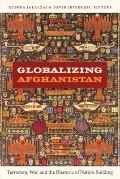 Globalizing Afghanistan: Terrorism, War, and the Rhetoric of Nation-Building (American Encou...