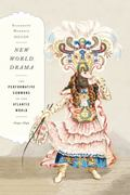 New World Drama : The Performative Commons in the Atlantic World, 1649-1849