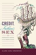 Credit, Fashion, Sex : Economies of Regard in Old Regime France