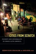 Cities from Scratch : Poverty and Informality in Urban Latin America