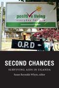 Second Chances : Surviving AIDS in Uganda
