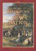 Growing Up in Revolution and the New Nation 1775 to 1800