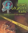 When Objects Talk Solving a Crime With Science