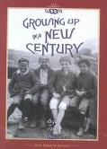 Growing Up in a New Century 1890 to 1914