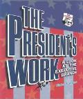 President's Work A Look at the Executive Branch