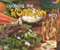 Cooking the Korean Way: Okwha Chung & Judy Monroe; Photographs by Robert L. & Diane Wolfe (E...