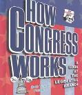 How Congress Works A Look at the Legislative Branch