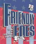 Friendly Foes A Look at Political Parties