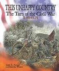 This Unhappy Country The Turn of the Civil War, 1863