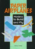 Paper Airplanes Models to Build and Fly