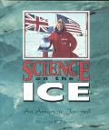 Science on the Ice: An Antarctic Journal (Discovery! (Pb))