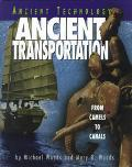 Ancient Transportation From Camels to Canals