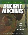 Ancient Machines From Wedges to Waterwheels