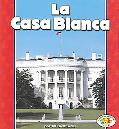La Casa Blanca/the White House