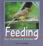 Feeding Our Feathered Friends (Birder's Bookshelf)