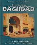 Daily Life in Ancient and Modern Baghdad