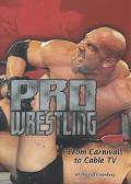 Pro Wrestling From Carnivals to Cable TV