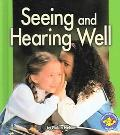 Seeing And Hearing Well