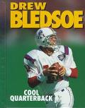 Drew Bledsoe: Cool Quarterback