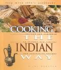 Cooking the Indian Way To Include New Low-Fat and Vegetarian Recipes