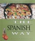 Cooking the Spanish Way Revised and Expanded to Include New Low-Fat and Vegetarian Recipes
