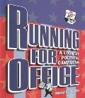 Running for Office A Look at Political Campaigns