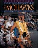 The Mohawks of North America (First Peoples)