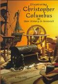 Discovering Christopher Columbus How History Is Invented