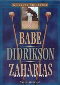Babe Didrikson Zaharias Driven to Win