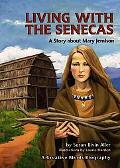 Living With the Senecas A Story About Mary Jemison