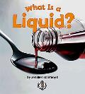 What Is a Liquid? (First Step Nonfiction States of Matter)
