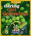 Daring Cell Defenders