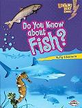 Do You Know About Fish? (Lightning Bolt Books  - Meet the Animal Groups)