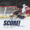 Score! : The Action and Artistry of Hockey's Magnificent Moment