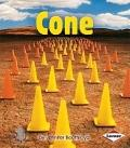 Cone (First Step Nonfiction Solid Shapes)